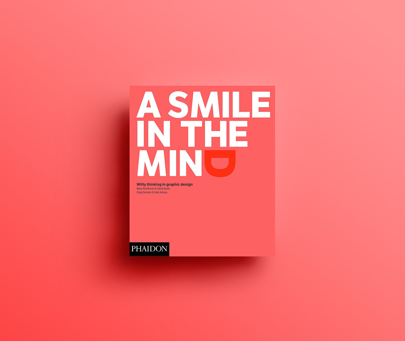 A Smile in the Mind: Witty Thinking in Graphic Design / by Beryl McAlhone, David Stuart