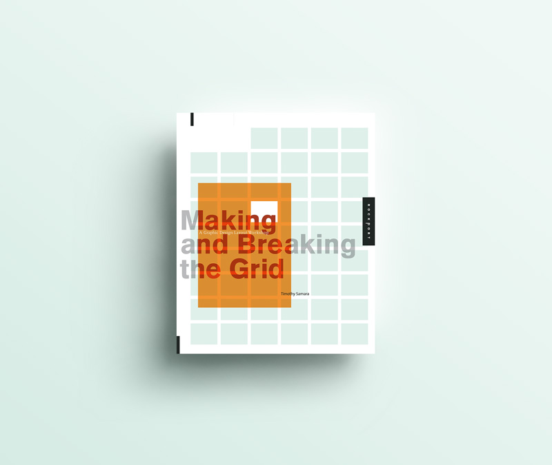 Making and Breaking the Grid: A Layout Design Workshop / by Timothy Samara